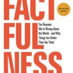 Dans «Factfulness», les dix raisons pour lesquelles ça va mieux qu'on ne pense.
