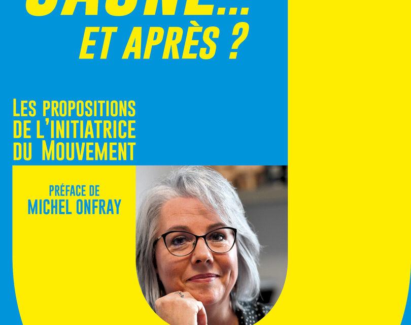 Jacline Mouraud publie JAUNE… Et Après?